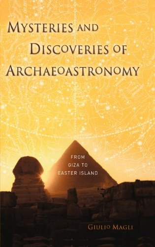 Mysteries and Discoveries of Archaeoastronomy: From Pre-history to Easter Island