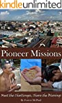 Pioneer Missions: Meet the Challenges...