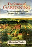 img - for The Genius of Gardening: The History of Gardens in Britain and Ireland by Thacker, Christopher (1994) Hardcover book / textbook / text book