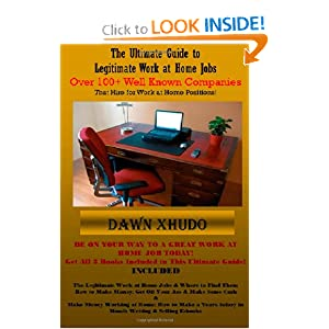 The Ultimate Guide to Legitimate Work at Home Jobs: Over 100+ Well Known Companies: Dawn Xhudo: 9781480294066: Amazon.com: Books