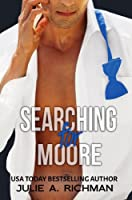 Searching For Moore (Needing Moore Series Book 1) (English Edition)