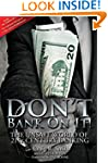 Don't Bank on It!: The Unsafe Wo...