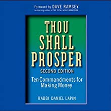 Thou Shall Prosper: Ten Commandments for Making Money (       UNABRIDGED) by Daniel Lapin Narrated by A. C. Feliner