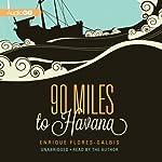 90 Miles to Havana | Enrique Flores-Galbis