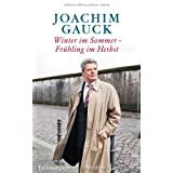 """Winter im Sommer - Fr�hling im Herbst: Erinnerungenvon """"Joachim Gauck"""""""