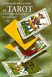 Le tarot, initiatique, symbolique et ésotérique