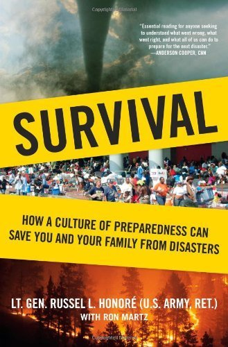 Survival: How a Culture of Preparedness Can Save You and Your Family from Disasters by ret), Lt. Gen. Russel Honoré (U.S. Army, Ron Martz (2009) Hardcover