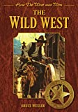 Bruce Wexler The Wild West (How the West Was Won)