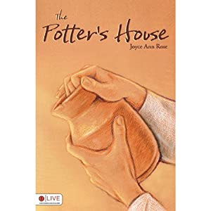 The Potter's House | [Joyce Ann Rose]