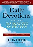 Daily Devotions Inspired by 90 Minutes in Heaven: 90 Readings for Hope and Healing (0425232085) by Piper, Don