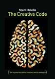 The Creative Code: The Mysteries of the Creative World Revealed