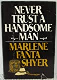 img - for Never Trust a Handsome Man book / textbook / text book