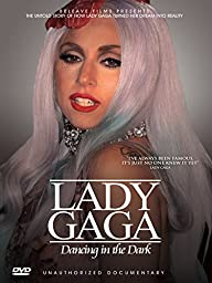 Lady Gaga - Dancing In The Dark: Unauthorized Documentary