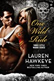 One Wild Ride (A Rock Star Biker Bad Boy Romance) (Three Little Words)