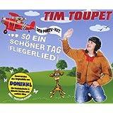 """So Ein Sch�ner Tag (Fliegerlied)von """"Tim Toupet"""""""