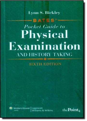 Bates' Pocket Guide to Physical Examination and History...