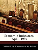 img - for Economic Indicators: April 1956 book / textbook / text book