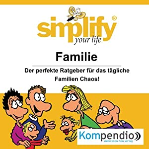 Simplify your life - Familie: Hörbuch