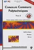 Concours Communs Polytechniques MP/PC : Tome 3 (2007-2009)