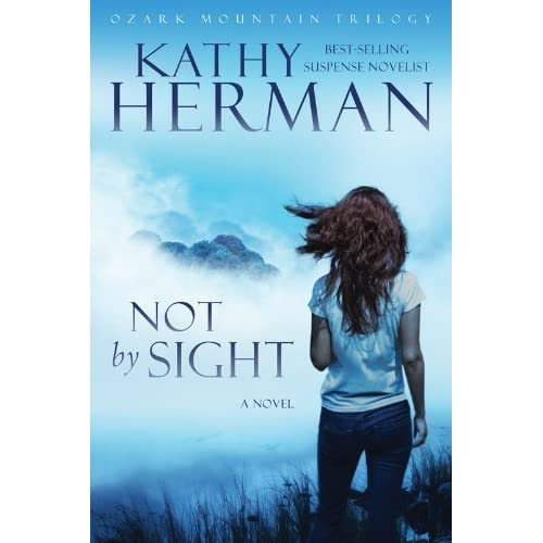 Not by Sight: A Novel (Ozark Mountain Trilogy)