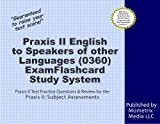 Praxis II English to Speakers of Other Languages (0360) Exam Flashcard Study System: Praxis II Test Practice Questions & Review for the Praxis II: Subject Assessments