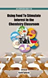 Using Food To Stimulate Interest in the Chemistry Classroom (ACS Symposium)