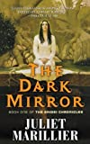 The Dark Mirror: Book One of the Bridei Chronicles (Bridei Trilogy) by Marillier, Juliet (2006) Paperback