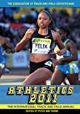 Athletics 2011: The International Track and Field Annual