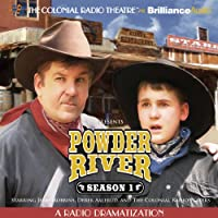 Powder River - Season One: A Radio Dramatization  by Jerry Robbins Narrated by Jerry Robbins, Derek Aalerud, The Colonial Radio Players