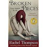 Broken Pieces (Essays Inspired By Life) by Rachel Thompson, Jessica Swift, Bennet Pomerantz and Natasha Brown  (Dec 18, 2012)