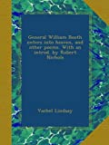 General William Booth enters into heaven, and other poems. With an introd. by Robert Nichols