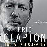 Eric Clapton: The Autobiography | Eric Clapton
