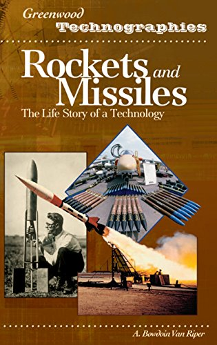 Rockets and Missiles: The Life Story of a Technology (Greenwood Technographies)