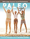 Paleo Girl: Take a Leap. Empower Yourself. Be Awesome.