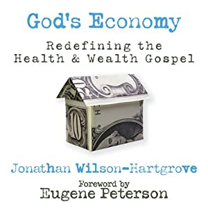God's Economy: Redefining the Health and Wealth Gospel | [Jonathan Wilson-Hartgrove]