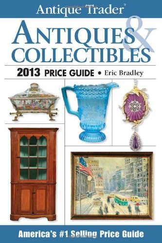 Antique Trader Antiques & Collectibles Price Guide 2013 (Antique Trader Antiques and Collectibles Price Guide) Picture