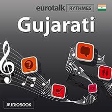 EuroTalk Rythme le gujarati   Livre audio Auteur(s) :  EuroTalk Ltd Narrateur(s) : Sara Ginac