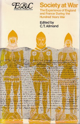 Society at War: The Experience of England and France During the Hundred Years War (Evidence and Commentary) PDF
