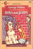 Irma and Jerry (An Avon Camelot Book) (0380809788) by Selden, George