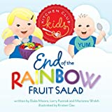 End of the Rainbow Fruit Salad (Kitchen Klub Kids)