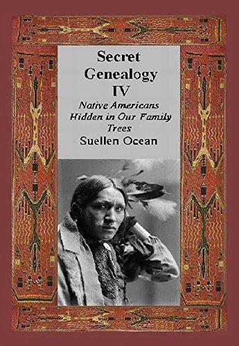 Suellen Ocean - Secret Genealogy IV: Native Americans Hidden in Our Family Trees