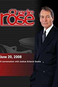 Charlie Rose -Justice Antonin Scalia (June 20, 2008)