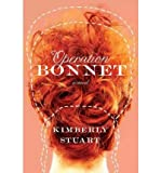 Operation Bonnet[ OPERATION BONNET ] by Stuart, Kimberly (Author ) on Feb-01-2011 Paperback