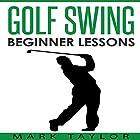 Golf Swing: Beginner Lessons Hörbuch von Mark Taylor Gesprochen von: Forris Day Jr