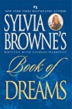 Sylvia Browne's Book of Dreams [SYLVIA BROWNES BK OF DR] [Mass Market Paperback] (0451220293) by Browne, Sylvia(Author) ; Harrison, Lindsay(With)