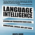 Language Intelligence: Lessons on Persuasion from Jesus, Shakespeare, Lincoln, and Lady Gaga (       UNABRIDGED) by Joseph J. Romm Narrated by Drew Birdseye