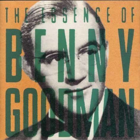 Benny Goodman - The Essence Of Benny Goodman - Zortam Music