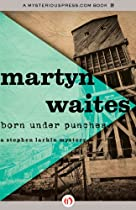 Born Under Punches (the Stephen Larkin Mysteries)