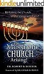 The Messianic Church Arising: Restori...