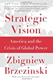 Book cover for Strategic Vision: America and the Crisis of Global Power